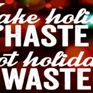 Make Holiday Hate not Waste