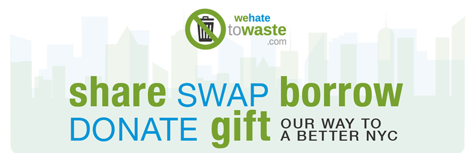 Share Swap Donate Gift NYC Hate to Waste Share NYC