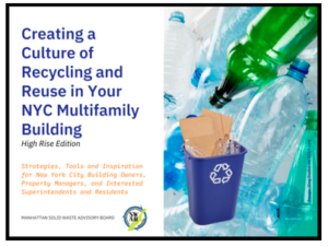 Download this FREE COPY of Creating a Culture of Recycling and Reuse in your NYC Multifamily Building, Jacquelyn Ottman, primary author, by clicking on the image.