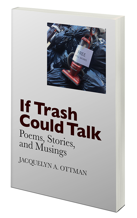 If Trash Could Talk Poems Stories and Musings book by Jacquie Ottman