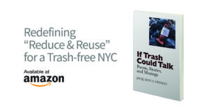 Jacquelyn Ottman's book, If Trash Could Talk, inspires a new consumption culture in NYC.